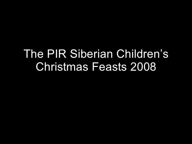 The PIR Siberian Children's Christmas Feasts 2008