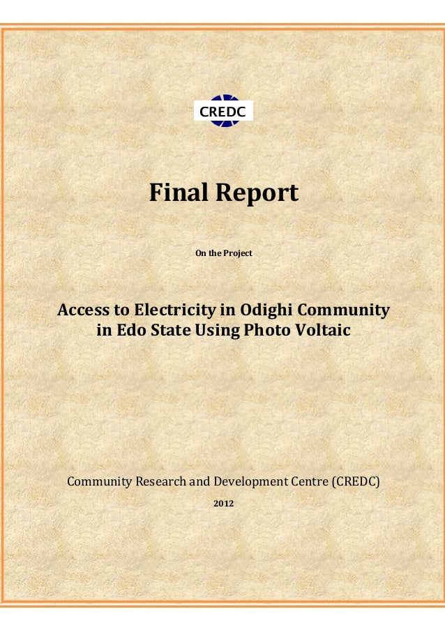 CREDC Final Report On the Project Access to Electricity in Odighi Community in Edo State Using Photo Voltaic Community Res...