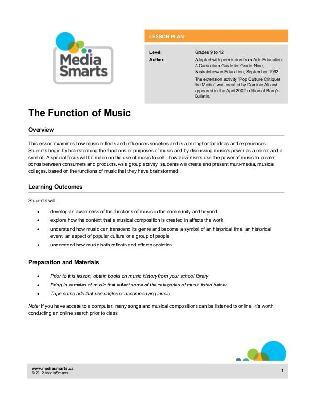 The Function of Music  LESSON PLAN  Level: Grades 9 to 12  Author: Adapted with permission from Arts Education:  A Curricu...