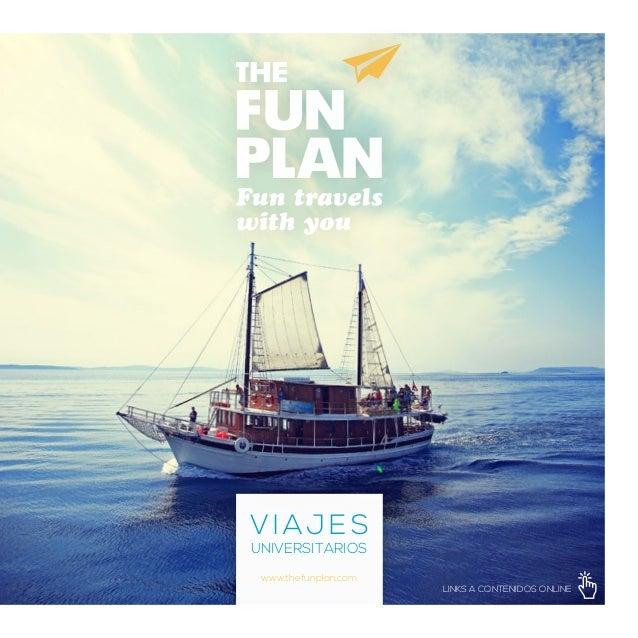 V I AJ E S UNIVERSITARIOS www.thefunplan.com  linkS a contenidos online