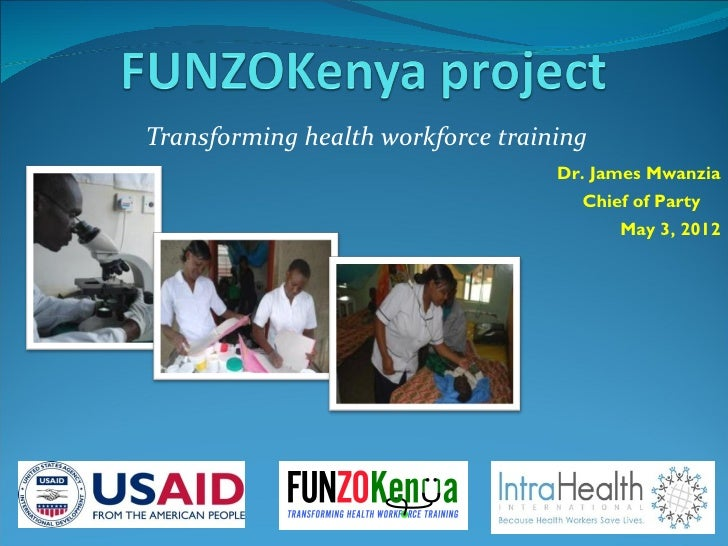 Transforming health workforce training                                   Dr. James Mwanzia                                ...