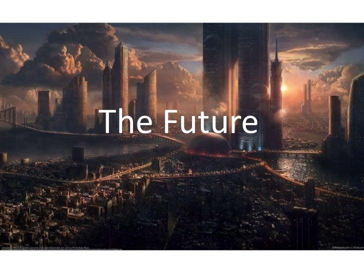 The FutureThe Future