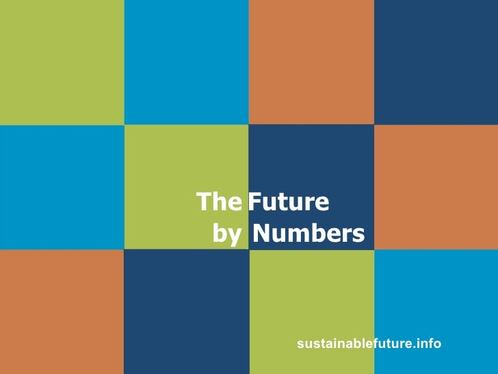 The   Future  by  Numbers sustainablefuture.info