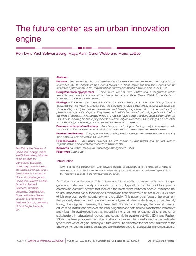 The future center as an urban innovation engine Ron Dvir, Yael Schwartzberg, Haya Avni, Carol Webb and Fiona Lettice Abstr...