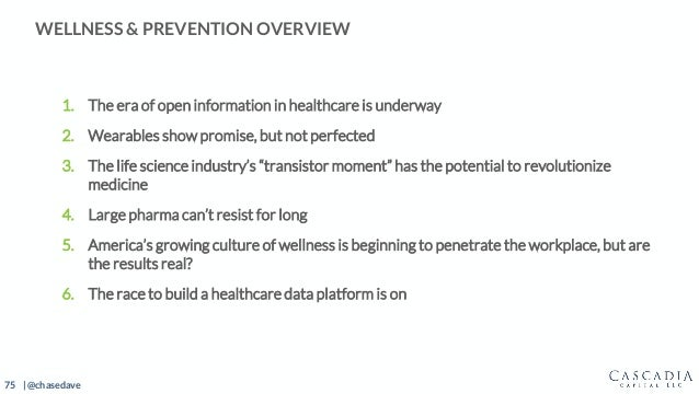 75 | @chasedave 1. The era of open information in healthcare is underway 2. Wearables show promise, but not perfected 3. T...