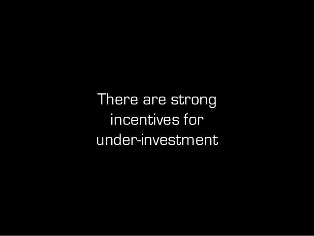 There is a strong incentive to maximize in the present and trade away the future