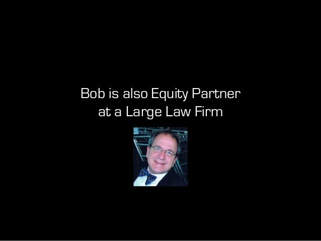 Like Many Other Equity Partners Bob is > 49 years old_
