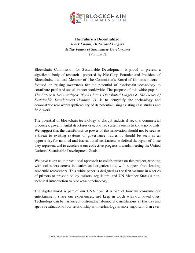 © 2018, Blockchain Commission for Sustainable Development | www.blockchaincommission.org The Future is Decentralized: Bloc...