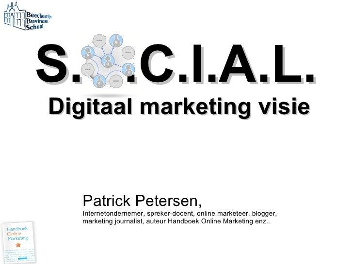 S.O.C.I.A.L.   Digitaal marketing visie Patrick Petersen, Internetondernemer, spreker-docent, online marketeer, blogger,  ...