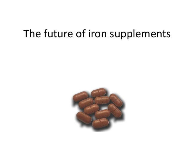 The future of iron supplements