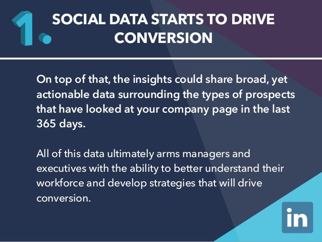 SOCIAL DATA STARTS TO DRIVE  CONVERSION  On top of that, the insights could share broad, yet  actionable data surrounding ...