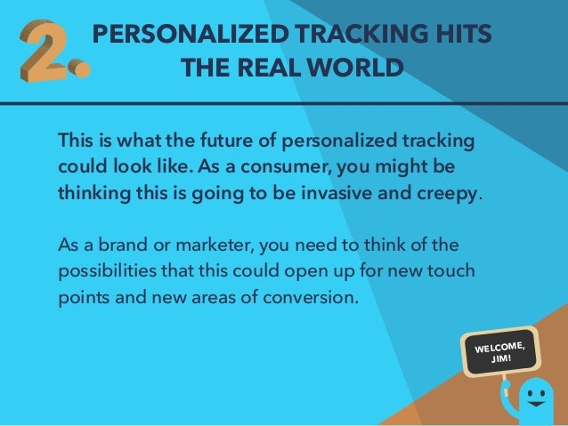 PERSONALIZED TRACKING HITS  THE REAL WORLD  This is what the future of personalized tracking  could look like. As a consum...