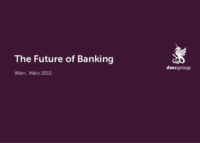 The Future of Banking Wien,  März 2015