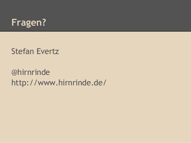 Fragen?Stefan Evertz@hirnrindehttp://www.hirnrinde.de/