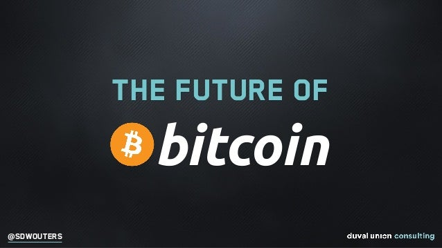 @SDWOUTERS The future of bitcoin