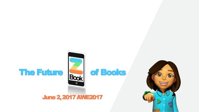 The Future of Books June2,2017AWE2017