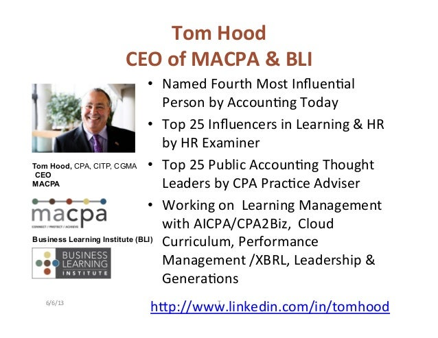 Tom Hood CEO of MACPA & BLI • Named Fourth Most Influen2al Person by Accoun2ng Today • Top...