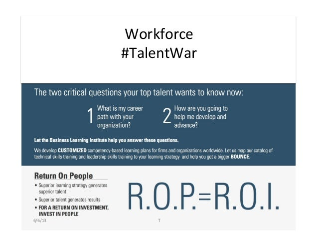 Workforce #TalentWar 6/6/13  T