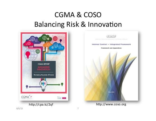 CGMA & COSO Balancing Risk & Innova2on hQp://cpa.tc/2qf  hQp://www.coso.org 6/6/13  T