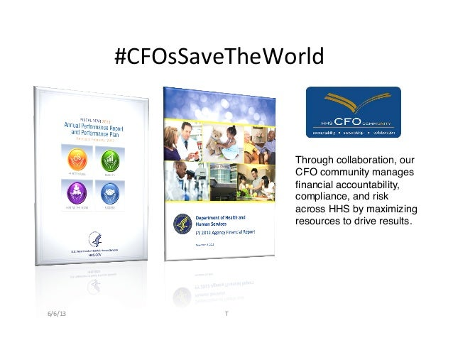 #CFOsSaveTheWorld Through collaboration, ourCFO community managesfinancial accountability,compliance, and riskacross HHS ...