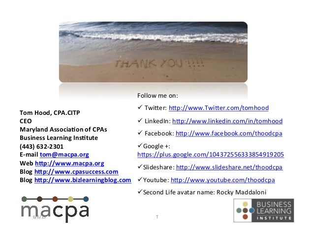 Tom Hood, CPA.CITP CEO Maryland AssociaEon of CPAs Business Learning InsEtute (443) 632-‐2301 E...