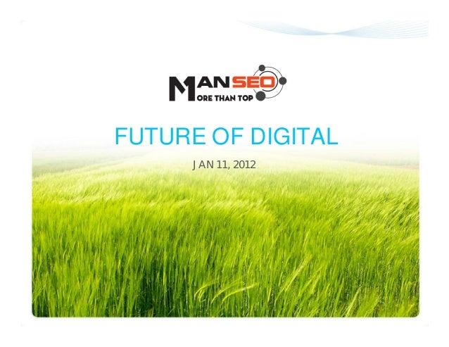 FUTURE OF DIGITAL     JAN 11, 2012