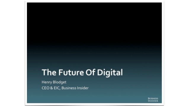 The Future of Digital | Business Insider