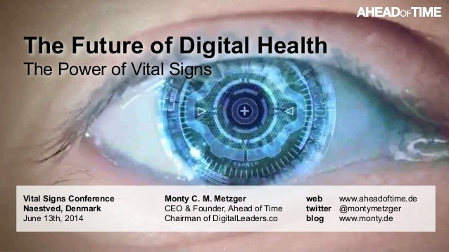 © 2014 Ahead of Time GmbHAhead of Time 1 The Future of Digital Health The Power of Vital Signs Vital Signs Conference Naes...