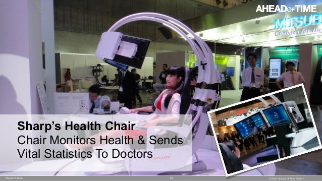 © 2014 Ahead of Time GmbHAhead of Time 53 Sharp's Health Chair Chair Monitors Health & Sends Vital Statistics To Doctors