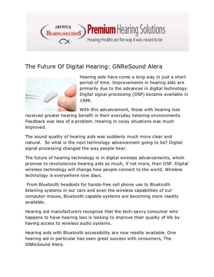 The Future Of Digital Hearing: GNReSound Alera                          Hearing aids have come a long way in just a short ...