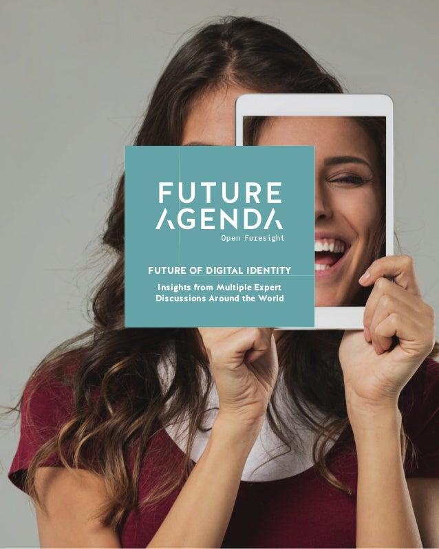 1 FutureofDigitalIdentityInsightsfromMultipleExpertDiscussionsAroundtheWorld FUTURE OF DIGITAL IDENTITY Insights from Mult...