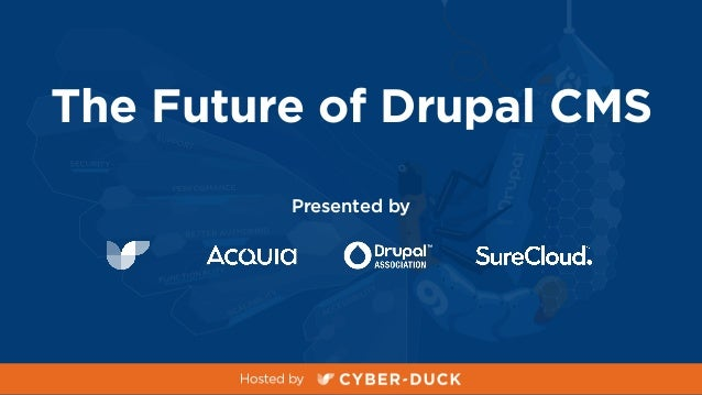The Future of Drupal CMS Presented by