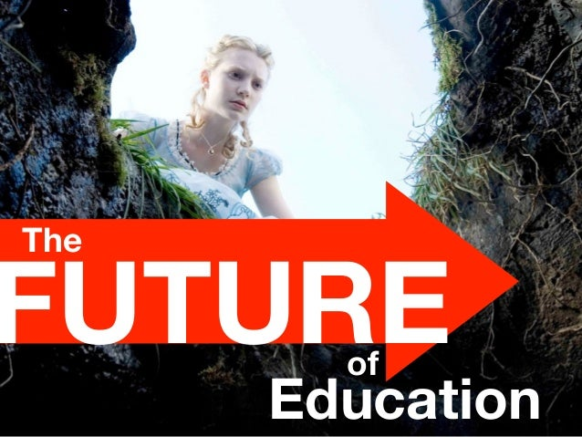 FUTURE The of Education