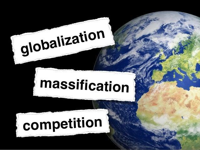 globalization massification competition