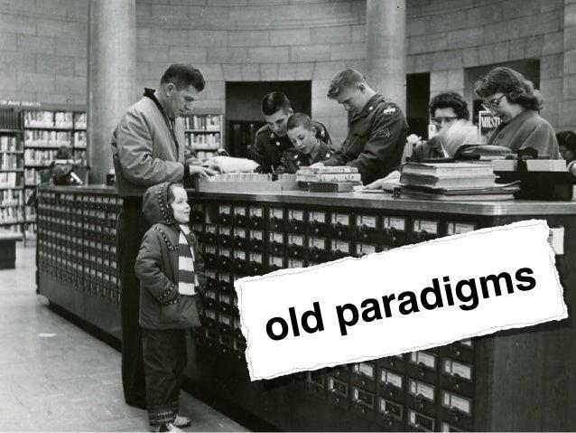 old paradigms