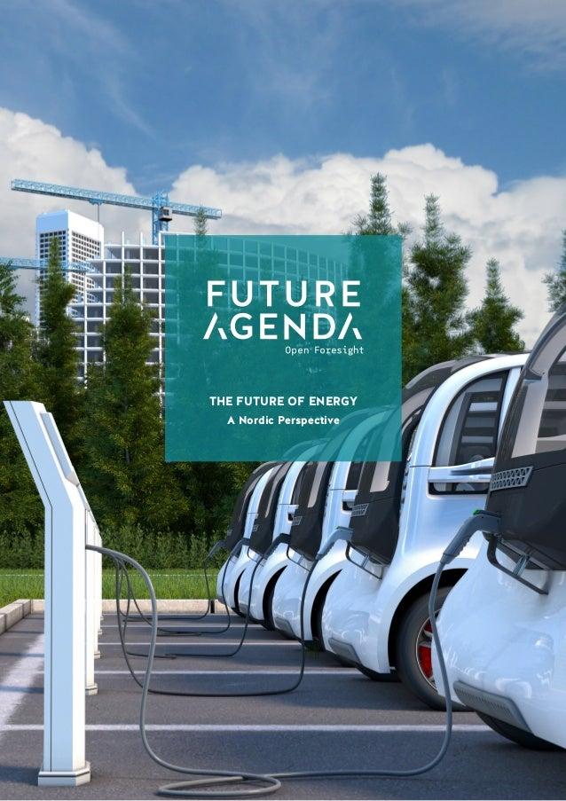 1 TheFutureofEnergyANordicPerspective THE FUTURE OF ENERGY A Nordic Perspective