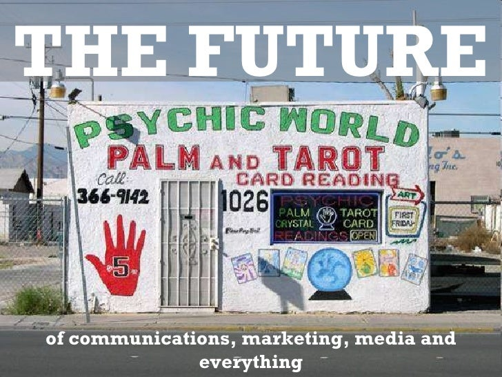 of communications, marketing, media and everything THE FUTURE