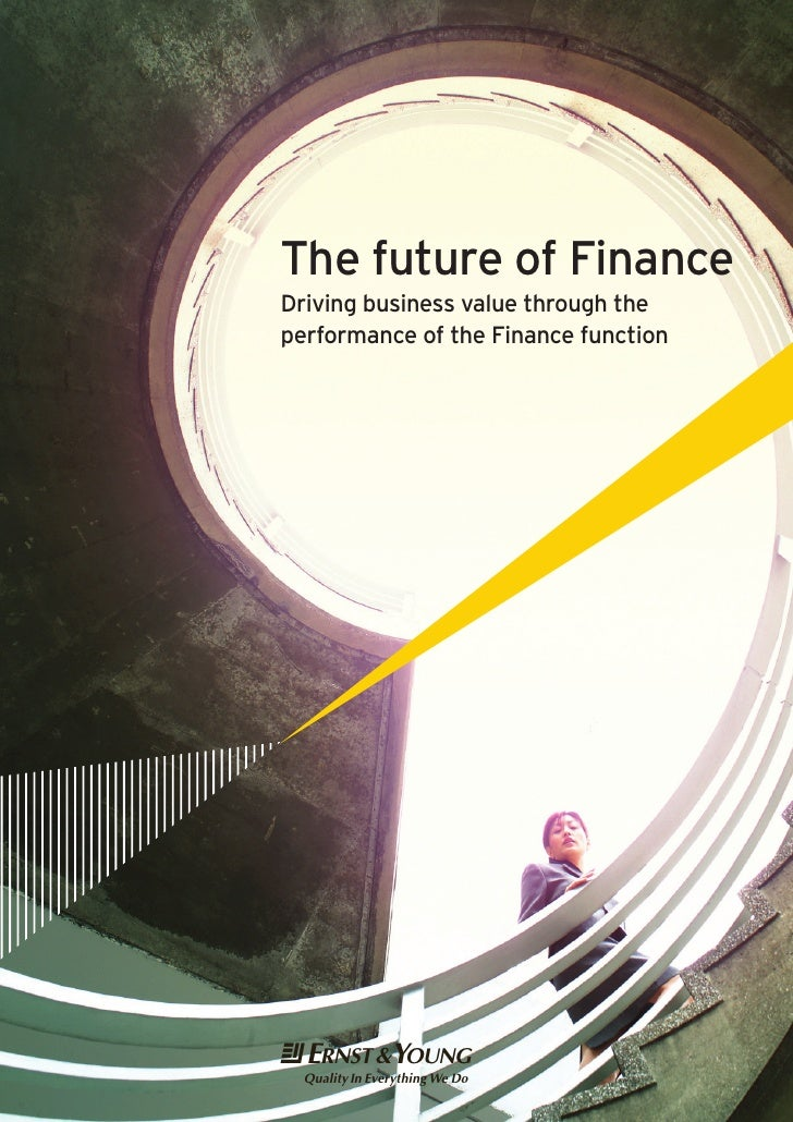 The future of Finance Driving business value through the performance of the Finance function     T