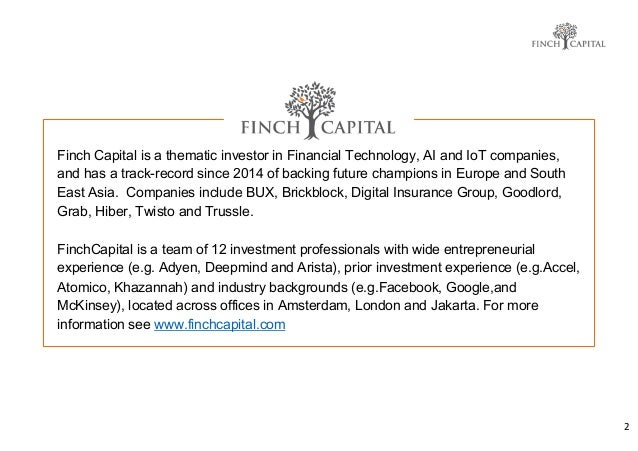 2 Finch Capital is a thematic investor in Financial Technology, AI and IoT companies, and has a track-record since 2014 of...