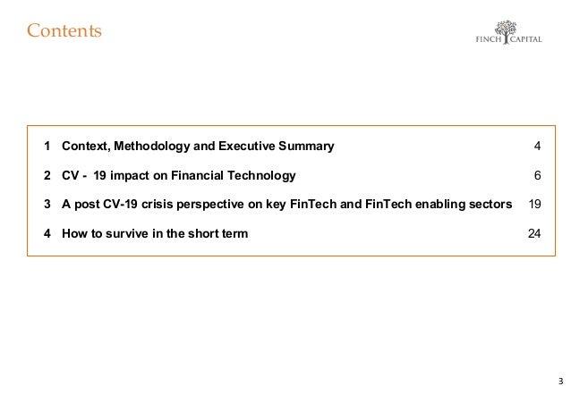 Contents 3 1 Context, Methodology and Executive Summary 2 CV - 19 impact on Financial Technology 3 A post CV-19 crisis per...