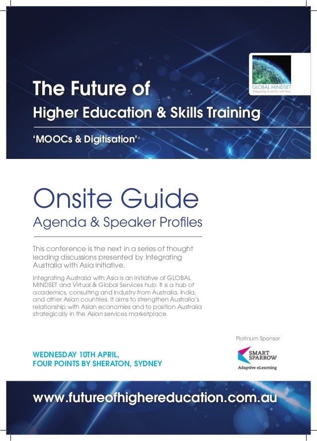 The Future ofHigher Education & Skills Training'MOOCs & Digitisation'Onsite GuideAgenda & Speaker ProfilesThis conference ...