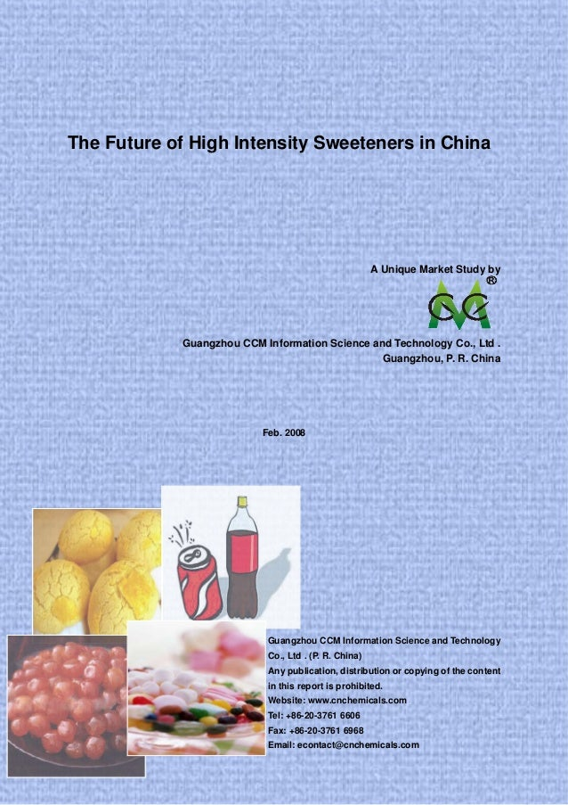 The Future of High Intensity Sweeteners in China A Unique Market Study by Guangzhou CCM Information Science and Technology...