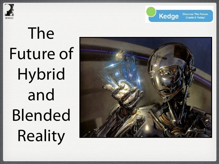 IENCO    The  Future of   Hybrid    and  Blended   Reality