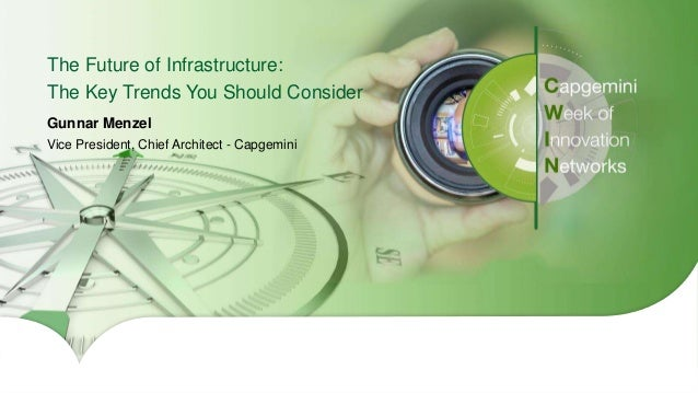1Copyright © 2016 Capgemini and Sogeti – Internal use only. All Rights Reserved. The Future of Infrastructure: The Key Tre...