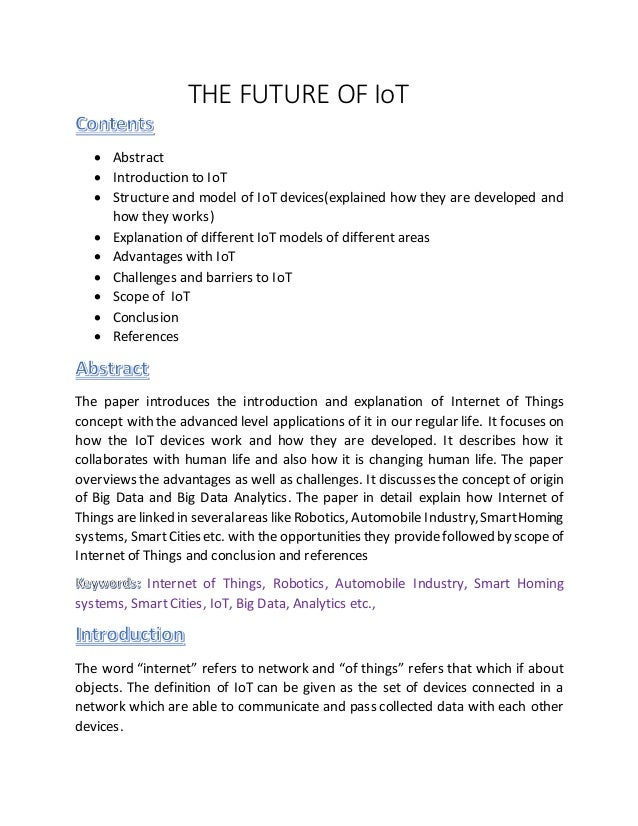 THE FUTURE OF IoT  Abstract  Introduction to IoT  Structure and model of IoT devices(explained how they are developed a...