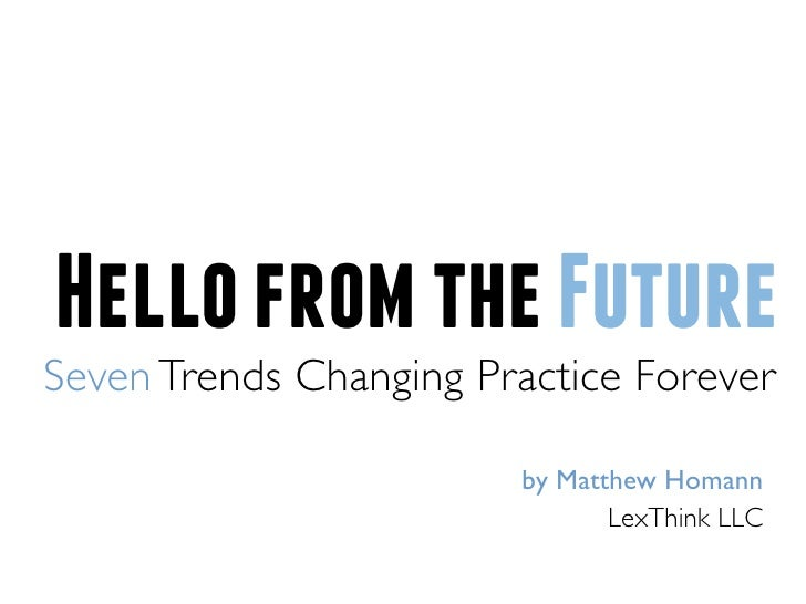 Hello from the FutureSeven Trends Changing Practice Forever                        by Matthew Homann                      ...