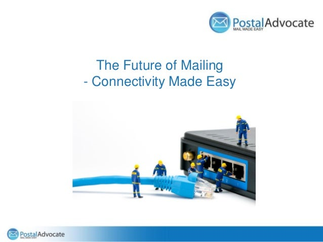 The Future of Mailing - Connectivity Made Easy