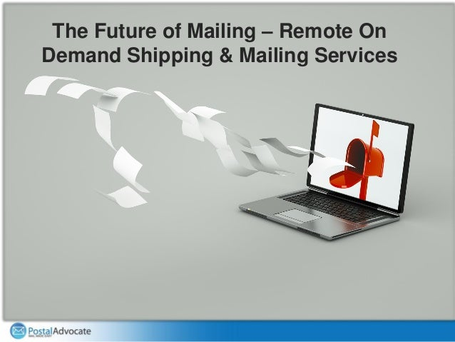 The Future of Mailing – Remote On Demand Shipping & Mailing Services