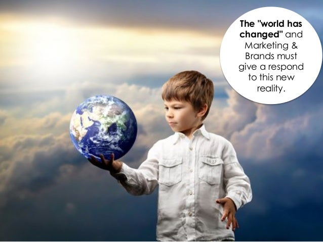 """The """"world haschanged"""" and Marketing & Brands mustgive a respond  to this new    reality."""