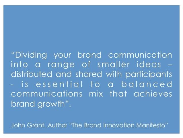 Brands must   listen thecustomer and    develop strategies to  meet their     needs.